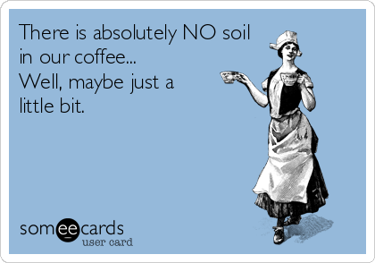 Soil in Coffee